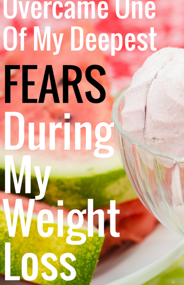 how i overcame one of my deepest fears during my weight loss journey